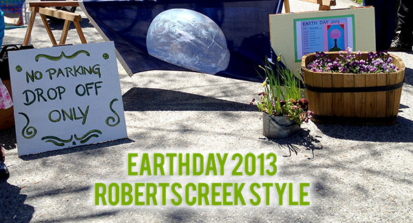 Earth Day Roberts Creek Style 2013