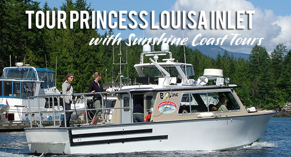 Tour Princess Louisa Inlet with Sunshine Coast Tours